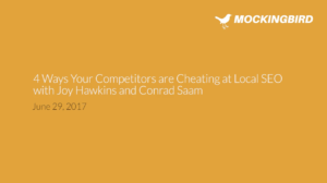 Webinar: 4 Ways Your Competitors are Cheating at Local SEO (and what to do about it)